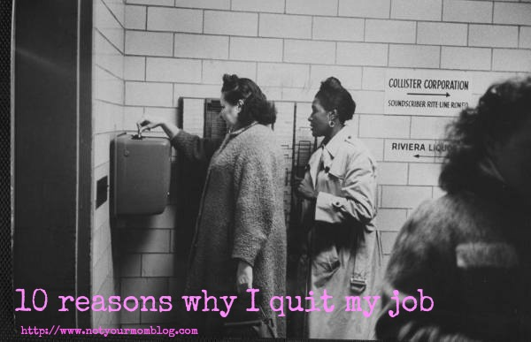 women punching a time clock 10 reasons why I quit my job