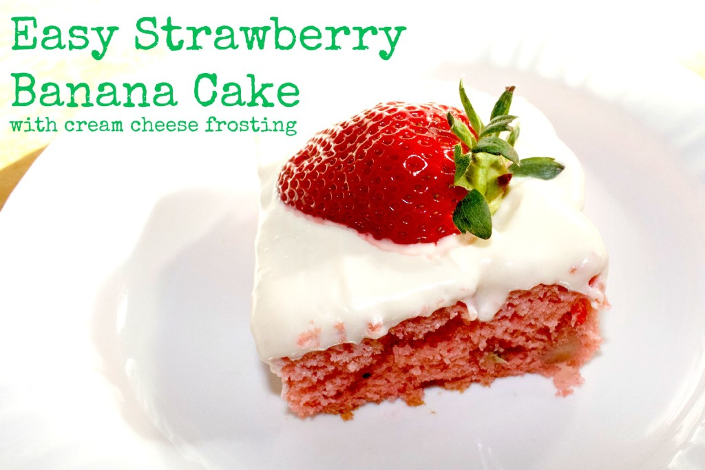 easy strawberry banana cake with cream cheese frosting