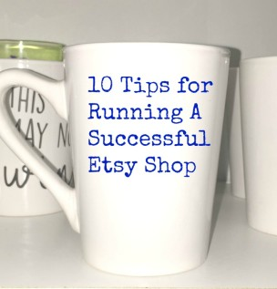 10 Tips For Running A Successful Etsy Shop