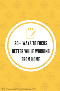 20+ Ways To Focus Better While Working At Home